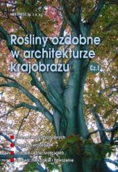 Ro�liny ozdobne w architekturze krajobrazu. Cz. I 23/2004