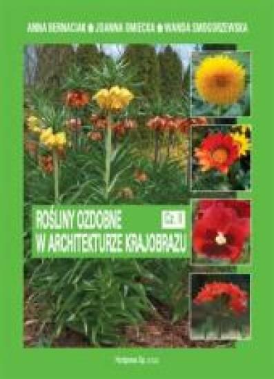 Rośliny ozdobne w architekturze krajobrazu. Cz. II