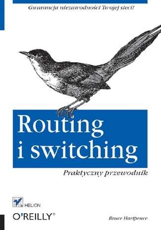 Routing i switching. Praktyczny przewodnik