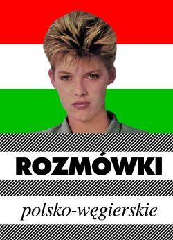 Rozmówki polsko - węgierskie