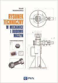Rysunek techniczny w mechanice i budowie maszyn