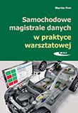 Samochodowe magistrale danych w praktyce warsztatowej. Budowa, diagnostyka, obsługa