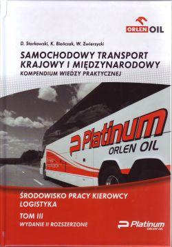 SAMOCHODOWY TRANSPORT KRAJOWY I MIĘDZYNARODOWY KOMPENDIUM WIEDZY PRAKTYCZNEJ T.3