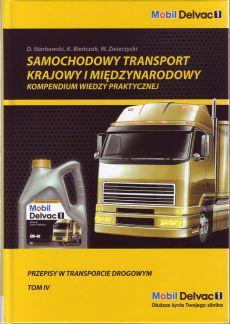 Samochodowy transport krajowy i międzynarodowy. Przepisy w transporcie drogowym Tom IV