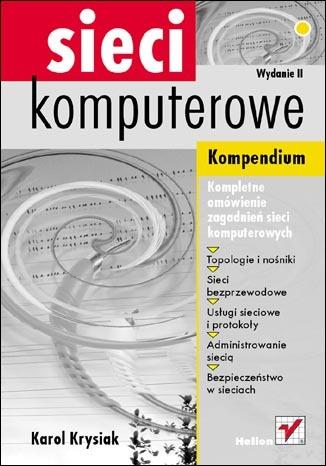 Sieci komputerowe. Kompendium. Wydanie II
