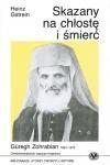 Skazany na chłostę i śmierć - Gueregh Zohrabian 1881-  1972 - ormiańskokatolicki Kapucyn-misjonarz