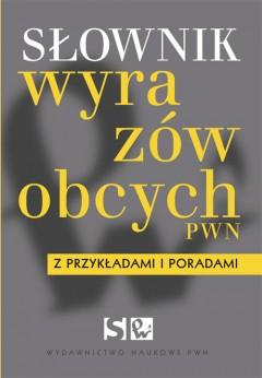 Słownik wyrazów obcych PWN z przykładami i poradami (oprawa miękka)