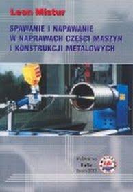 Spawanie i napawanie w naprawach części maszyn i konstrukcji metalowych