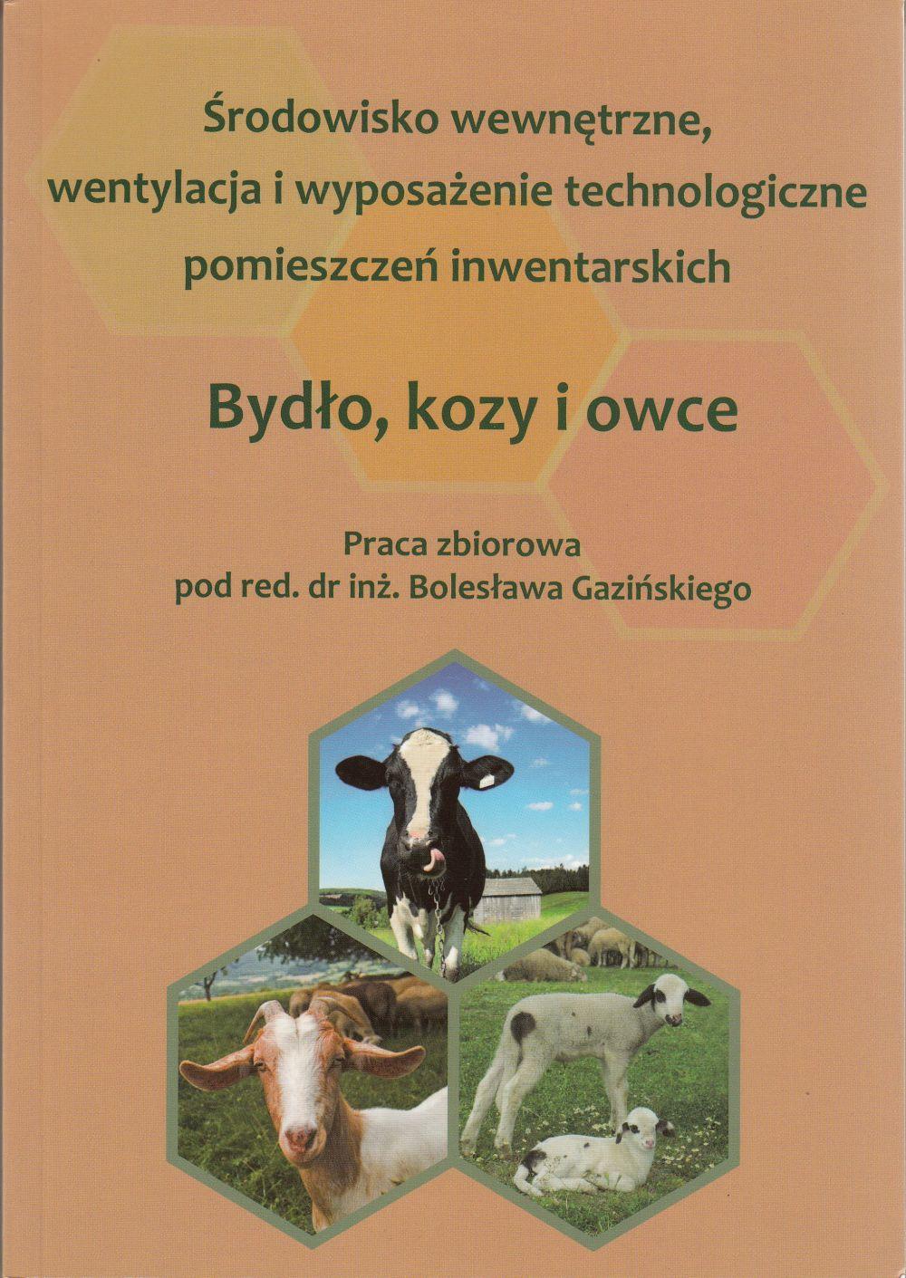 Środowisko wewnętrzne, wentylacja i wyposażenie technologiczne pomieszczeń inwentarskich. Bydło, kozy i owce.