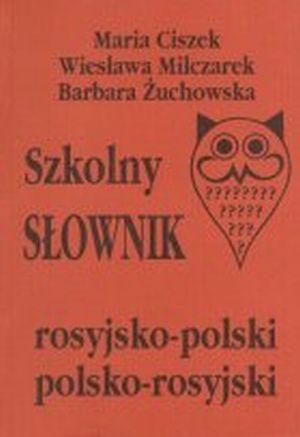 Szkolny słownik rosyjsko - polski, polsko - rosyjski