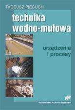 Technika wodno-mułowa. Urządzenia i procesy