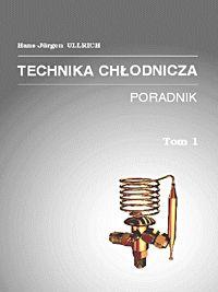 Technika Chłodnicza t.1 Poradnik