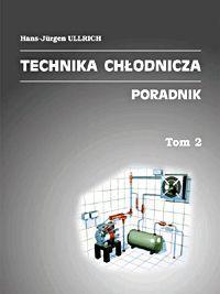 Technika Chłodnicza t.2 Poradnik