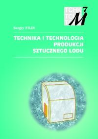 Technika i technologia produkcji sztucznego lodu