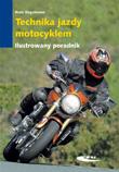 Technika jazdy motocyklem. Ilustrowany poradnik