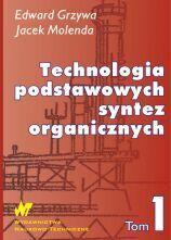 Technologia podstawowych syntez organicznych. Surowce do syntez. Tom 1