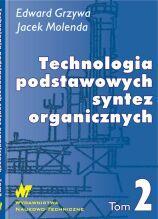 Technologia podstawowych syntez organicznych. Syntezy Tom 2