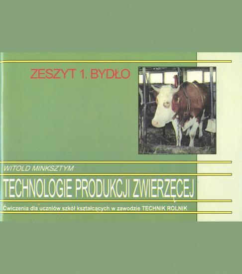 Technologie produkcji zwierzęcej. Zeszyt 1. Bydło