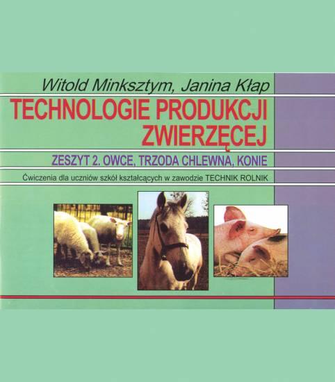 Technologie produkcji zwierzęcej. Zeszyt 2. Owce, trzoda chlewna, konie