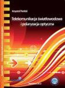Telekomunikacja światłowodowa i polaryzacja optyczna