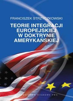 Teorie integracji europejskiej w doktrynie amerykańskiej