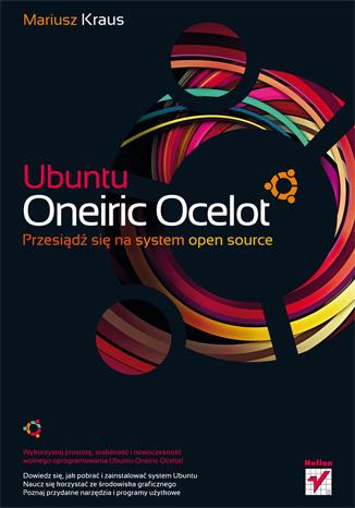 Ubuntu Oneiric Ocelot. Przesiądź się na system open source