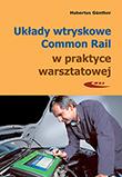 Układy wtryskowe Common Rail w praktyce warsztatowej. Budowa, sprawdzanie, diagnostyka