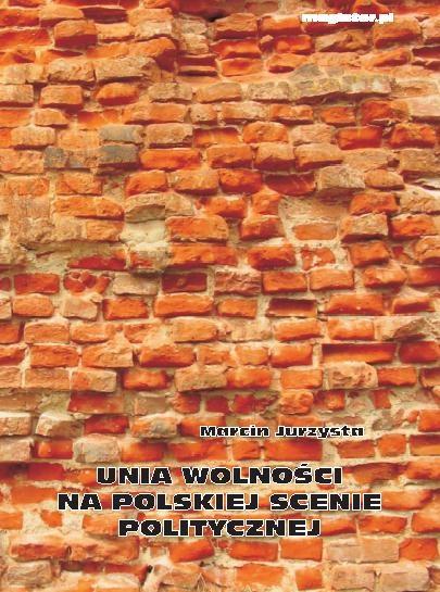 Unia Wolno�ci na polskiej scenie politycznej