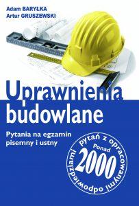 Uprawnienia budowlane. Pytania na egzamin pisemny i ustny stan prawny 2021