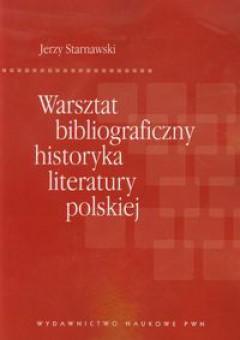 Warsztat bibliograficzny historyka literatury polskiej
