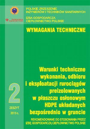 Warunki techniczne wykonania, odbioru i eksploatacji rurociągów preizolowanych w płaszczu osłonowym   HDPE układanych bezpośrednio w gruncie
