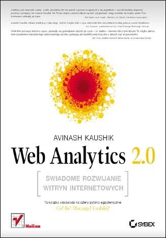 Web Analytics 2.0. �wiadome rozwijanie witryn internetowych