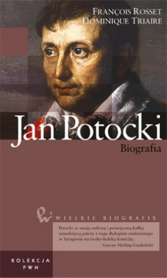 Wielkie biografie. T. 13. Jan Potocki