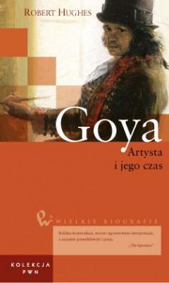 Wielkie biografie. T. 17. Goya