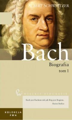Wielkie biografie. T. 18. Bach. Cz. 1