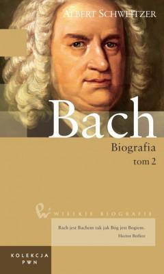 Wielkie biografie. T. 19. Bach. Cz. 2