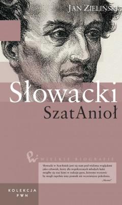 Wielkie biografie. T. 21. Słowacki