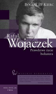 Wielkie biografie. T. 28. Rafał Wojaczek