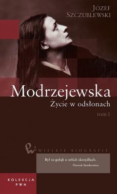 Wielkie biografie. T. 34. Modrzejewska. Cz. 1