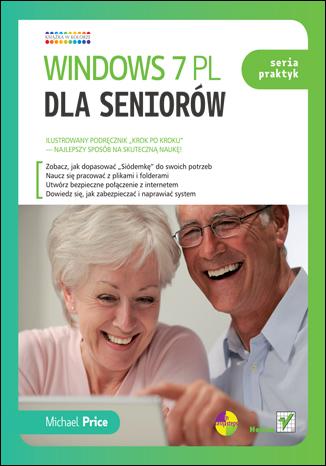 Windows 7 PL dla seniorów. Seria praktyk