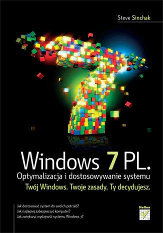 Windows 7 PL. Optymalizacja i dostosowywanie systemu