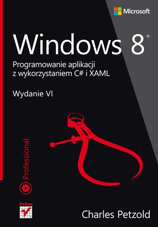 Windows 8. Programowanie aplikacji z wykorzystaniem C# i XAML