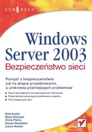 Windows Server 2003. Bezpieczeństwo sieci