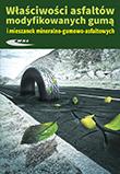 Właściwości asfaltów modyfikowanych gumą i mieszanek mineralno-gumowo-asfaltowych