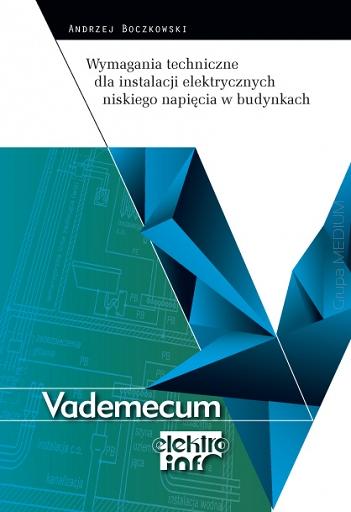 Wymagania techniczne dla instalacji elektrycznych niskiego napięcia w budynkach wyd.2 Vademecum elektro.info 2014