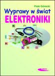 Wyprawy w świat elektroniki, t. 1