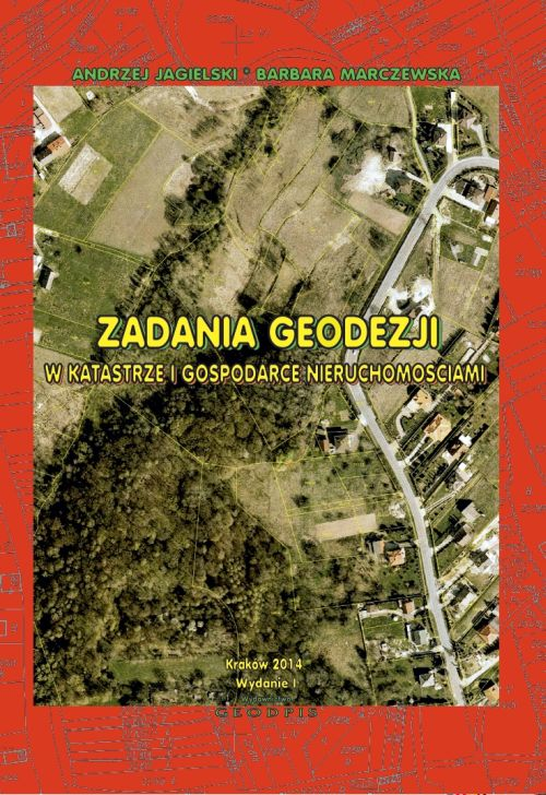 Zadania Geodezji w Katastrze i Gospodarce Nieruchomościami Cz.1