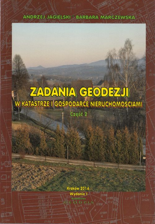 Zadania Geodezji w Katastrze i Gospodarce Nieruchomościami CZ. 2