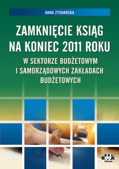 Zamknięcie ksiąg na koniec 2011 roku w sektorze budżetowym i samorządowych zakładach budżetowych