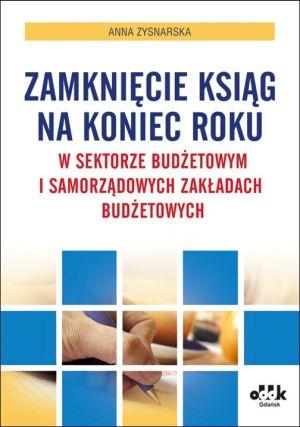 Zamknięcie ksiąg na koniec roku w sektorze budżetowym i samorządowych zakładach budżetowych 2014